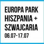 #6 Europa Park Hiszpania + Szwajcaria