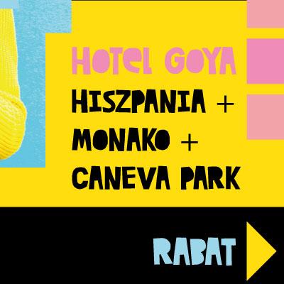 #7 Hotel Goya - Hiszpania + Monako + Caneva Park